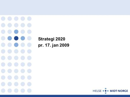 Strategi 2020 pr. 17. jan 2009.