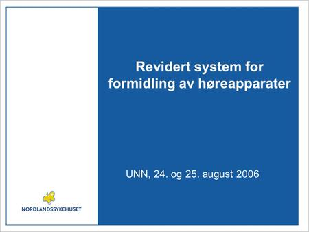 Revidert system for formidling av høreapparater UNN, 24. og 25. august 2006.