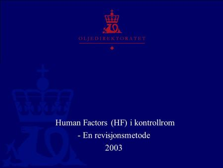 Human Factors (HF) i kontrollrom - En revisjonsmetode 2003.