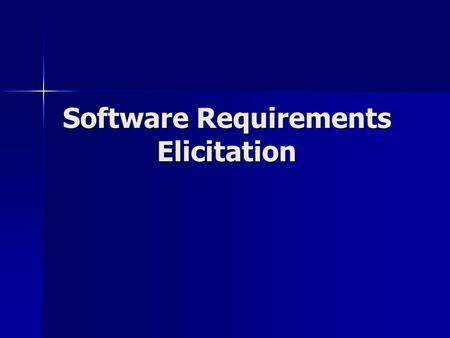 Software Requirements Elicitation. Identifisering av krav Etter feasibility study så kommer Identifisering av krav som neste steg i requirements engineering.