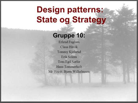 Design patterns: State og Strategy