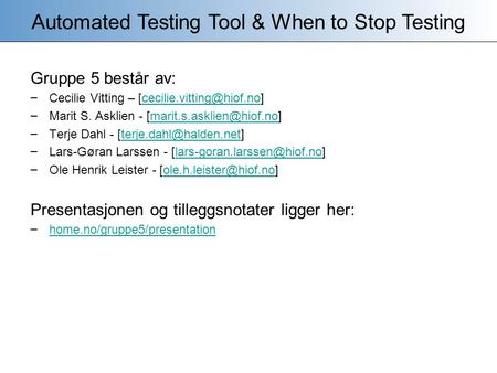 Automated Testing Tool & When to Stop Testing