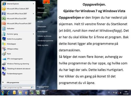 Oppgavelinjen. Gjelder for Windows 7 og Windows Vista