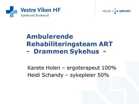 Ambulerende Rehabiliteringsteam ART - Drammen Sykehus -