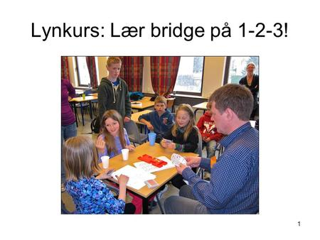 Lynkurs: Lær bridge på 1-2-3!