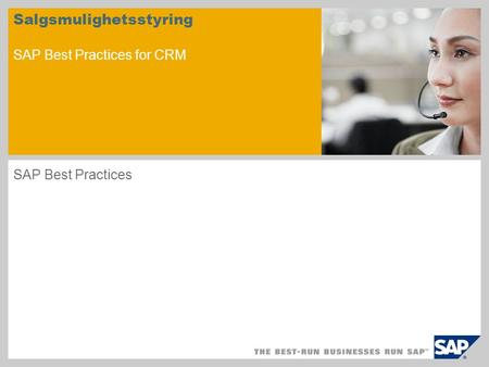 Salgsmulighetsstyring SAP Best Practices for CRM SAP Best Practices.