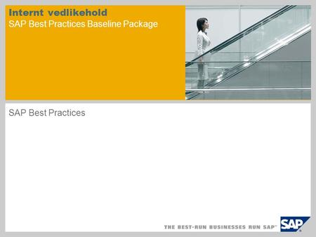 Internt vedlikehold SAP Best Practices Baseline Package SAP Best Practices.