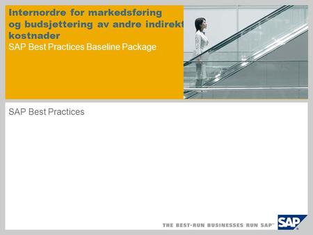 Internordre for markedsføring og budsjettering av andre indirekte kostnader SAP Best Practices Baseline Package SAP Best Practices.