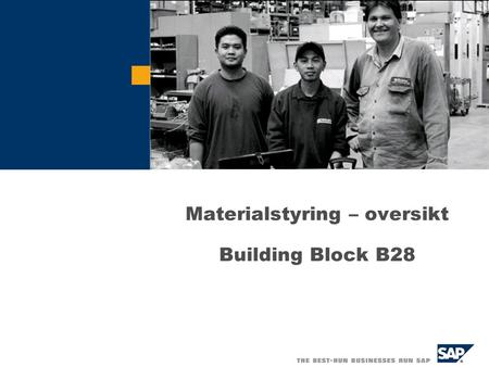 Materialstyring – oversikt Building Block B28.  SAP AG 2002, Title of Presentation, Speaker Name 2 B28 (MM) FI B29 Org.str. B10 MM B28 SD B27 Formål.