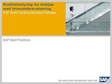 Kvalitetsstyring for innkjøp med leverandørevaluering SAP Best Practices Baseline Package SAP Best Practices.