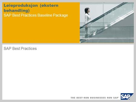Leieproduksjon (ekstern behandling) SAP Best Practices Baseline Package SAP Best Practices.