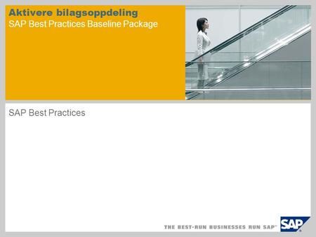 Aktivere bilagsoppdeling SAP Best Practices Baseline Package SAP Best Practices.