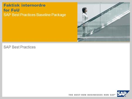 Faktisk internordre for FoU SAP Best Practices Baseline Package SAP Best Practices.