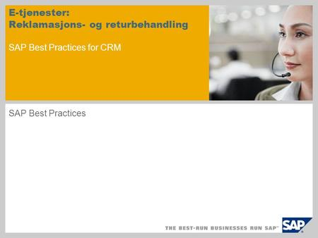 E-tjenester: Reklamasjons- og returbehandling SAP Best Practices for CRM SAP Best Practices.
