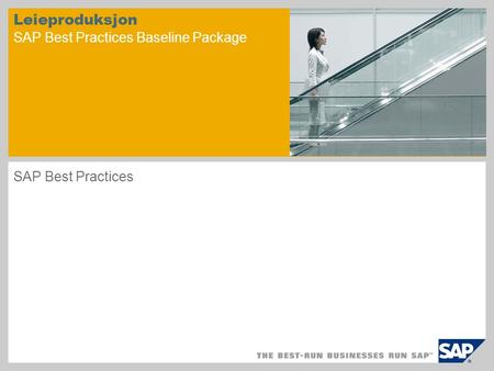 Leieproduksjon SAP Best Practices Baseline Package SAP Best Practices.