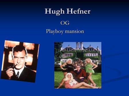 Hugh Hefner OG Playboy mansion. Bilder av Hugh Hefner playboy playboy.