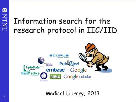 1 Information search for the research protocol in IIC/IID Medical Library, 2013.