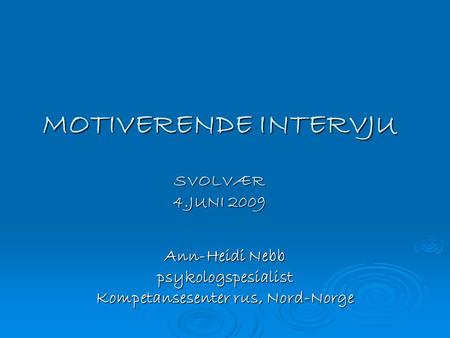 MOTIVERENDE INTERVJU SVOLVÆR 4.JUNI 2009