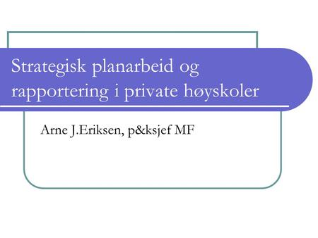 Strategisk planarbeid og rapportering i private høyskoler