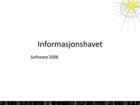 Informasjonshavet Software 2008.