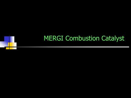 MERGI Combustion Catalyst