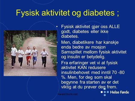 Fysisk aktivitet og diabetes ;