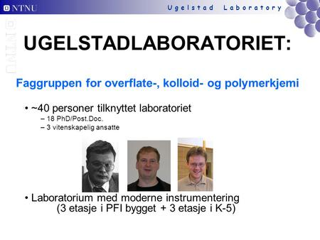 ~40 personer tilknyttet laboratoriet 18 PhD/Post.Doc.