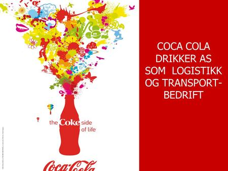 COCA COLA DRIKKER AS SOM LOGISTIKK OG TRANSPORT- BEDRIFT.