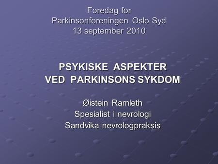 Foredag for Parkinsonforeningen Oslo Syd 13.september 2010