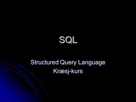 Structured Query Language Kræsj-kurs