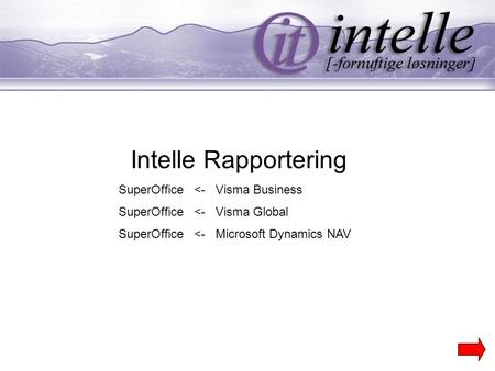 Intelle Rapportering SuperOffice <- Visma Business SuperOffice <- Visma Global SuperOffice <- Microsoft Dynamics NAV.