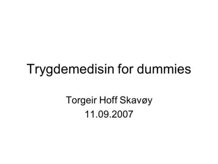 Trygdemedisin for dummies