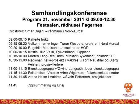 Samhandlingskonferanse Program 21. november 2011 kl