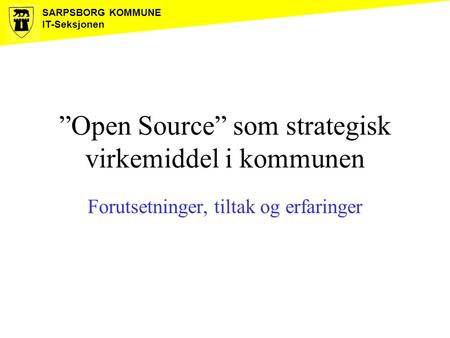 """Open Source"" som strategisk virkemiddel i kommunen"
