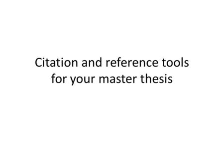 Citation and reference tools for your master thesis