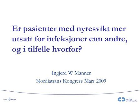 Ingjerd W Manner Nordiatrans Kongress Mars 2009