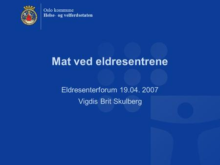Eldresenterforum Vigdis Brit Skulberg
