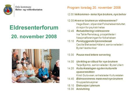 Eldresenterforum 20. november 2008 Program torsdag 20. november 2008
