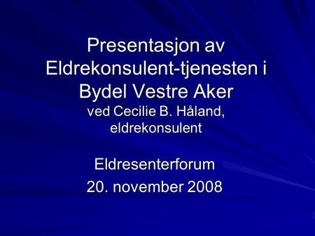 Eldresenterforum 20. november 2008