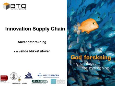 Innovation Supply Chain Anvendt forskning - å vende blikket utover.