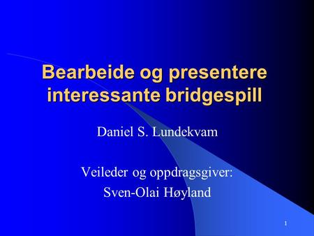 Bearbeide og presentere interessante bridgespill
