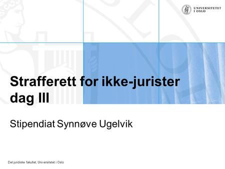 Strafferett for ikke-jurister dag III