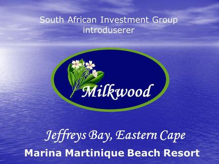 Jeffreys Bay, Eastern Cape South African Investment Group introduserer Marina Martinique Beach Resort.