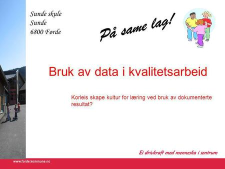 Bruk av data i kvalitetsarbeid