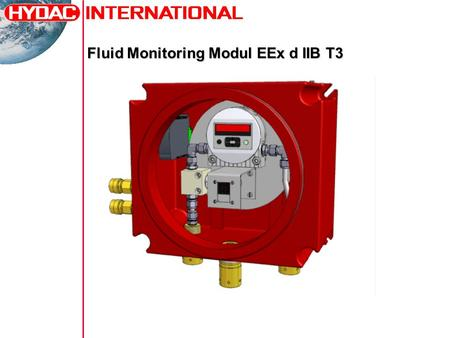 Fluid Monitoring Modul EEx d IIB T3. Technical data Type: FMM Ex-Atex Media: mineral oil, natural and synthetic esthers Protection class: Zone 1 - II.