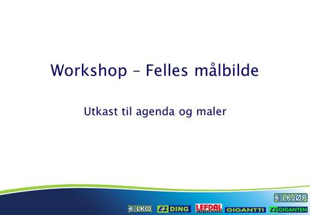 Workshop – Felles målbilde