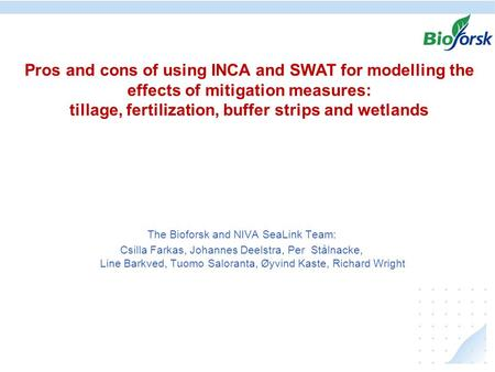 Ekstremer i avrenning under klima endringer, hvordan kan vi anvende resultater fra JOVA - programmet Pros and cons of using INCA and SWAT for modelling.