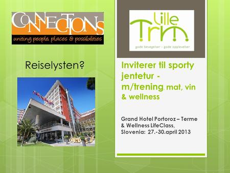 Inviterer til sporty jentetur - m/trening, mat, vin & wellness Grand Hotel Portoroz – Terme & Wellness LifeClass, Slovenia: 27.-30.april 2013 Reiselysten?
