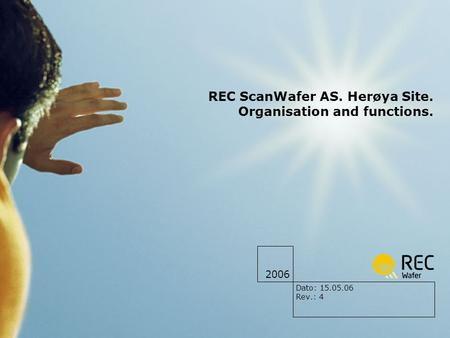 2006 REC ScanWafer AS. Herøya Site. Organisation and functions. Dato: 15.05.06 Rev.: 4.
