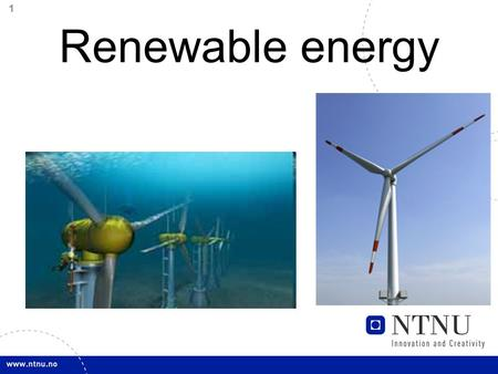 1 Renewable energy. 2 Renewable energy sources Sun Wind Hydro Wave Tidal Osmosis Geo thermal Biofuel.